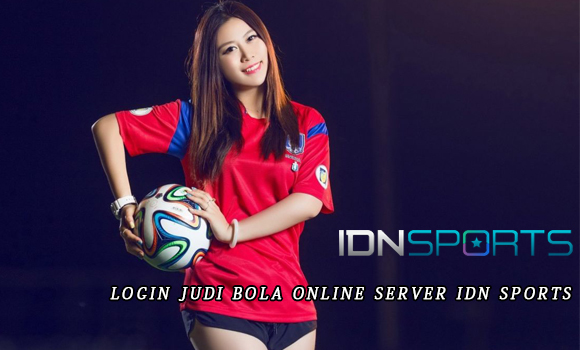 Login Judi Bola Online Server IDN Sports